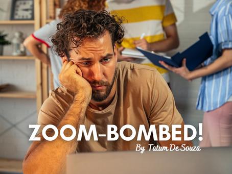 Zoom-Bombed!