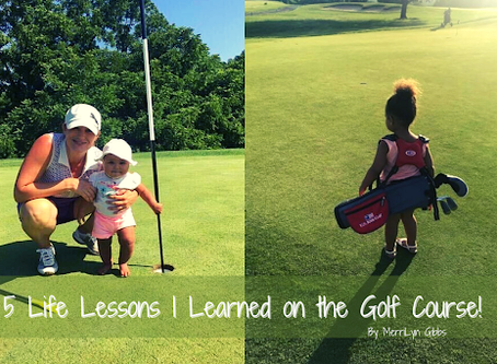 5 Life Lessons I Learned on the Golf Course!