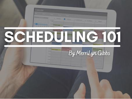 Scheduling 101!