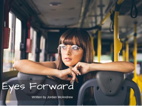 Eyes Forward!
