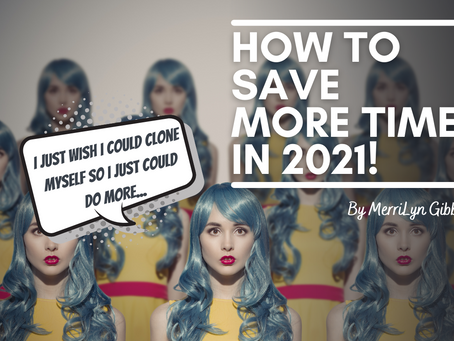 How To Save More Time In 2021!
