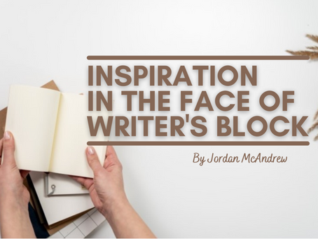 Inspiration in the Face of Writer's Block!