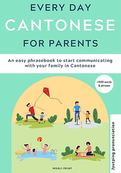 Everyday Cantonese for Parents - Jyutping edition
