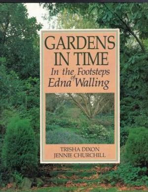 Gardens in Time: re-visits Edna Walling's gardens