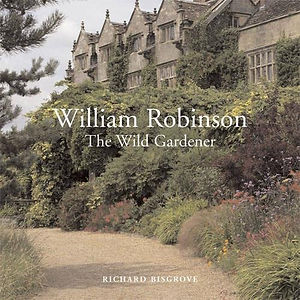 William Robinson - The Wild Gardener