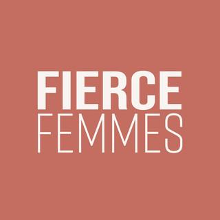 FIERCE FEMMES