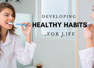Developing Healthy Habits For Life