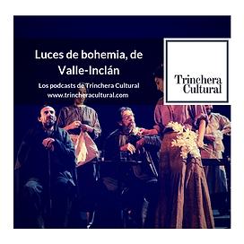 Podcast _Luces de bohemia_.png