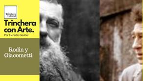 Rodin y Giacometti. Ahondando en el alma humana.