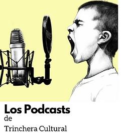 web Los podcasts de Trinchera Cultural.p