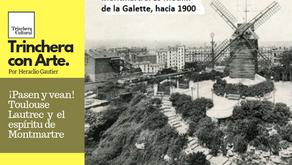 ¡¡ Pasen y vean !! Toulouse Lautrec y el espíritu de Montmartre.