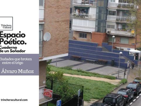 Ciudades que broten entre el trigo. Álvaro Muñoz
