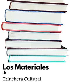 Los Materiales de Trinchera Cultural