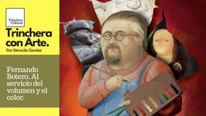 Fernando Botero. Al servicio del volumen y el color.