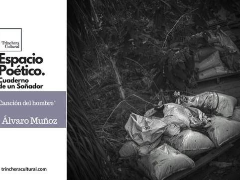 """""""Canción del hombre"""" Álvaro Muñoz (Cuaderno de un soñador)"""