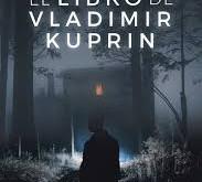 """Un apasionante y dramático viaje. (Crítica literaria de """"El libro de Vladimir Kuprin"""")."""
