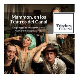 Podcast _Mammon, en los Teatros del Cana