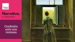 Confesión ante una ventana. Alberto Moreno