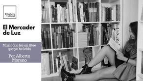 """""""Mujer que lee un libro que yo he leído"""". Alberto Moreno"""