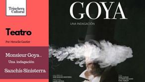 Monsieur Goya. Una indagación  (Teatro Fernán Gómez)