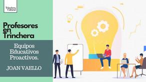 Equipos Educativos Proactivos. Joan Vaello