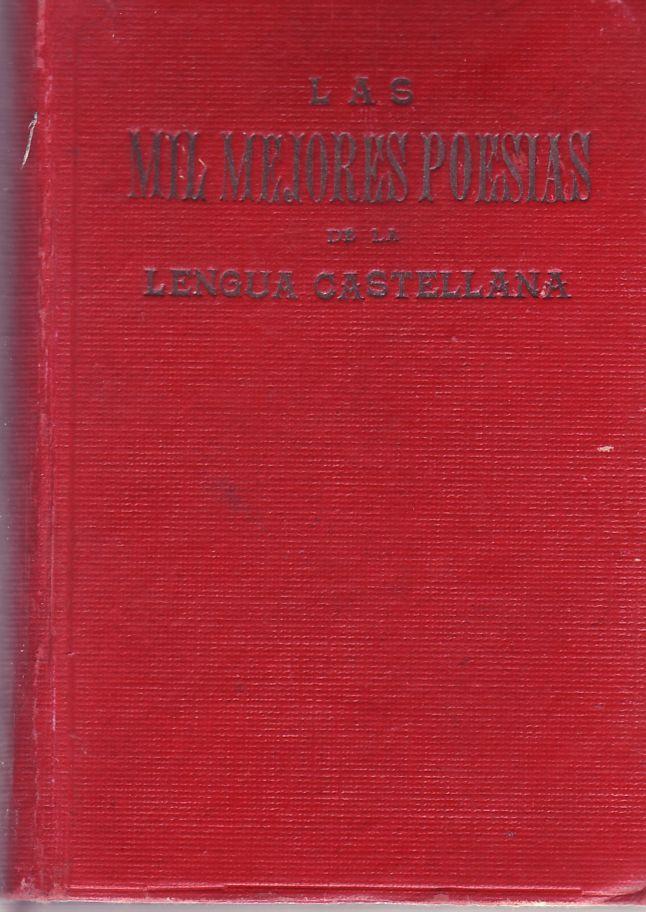 Las mil mejores poesías de la lengua castellana. Es un libro que recopila los poemas más destacados desde El cantar del Mio Cid hasta Antonio Machado.