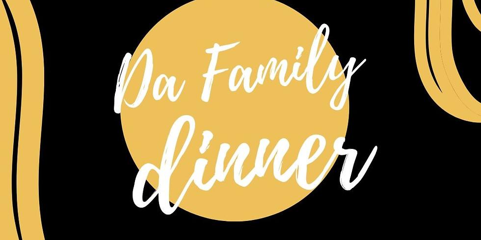 DA FAMILY DINNER