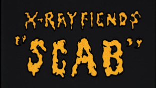 X-RAY FIENDS - SCAB