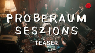 PROBERAUM SESSIONS: TEASER