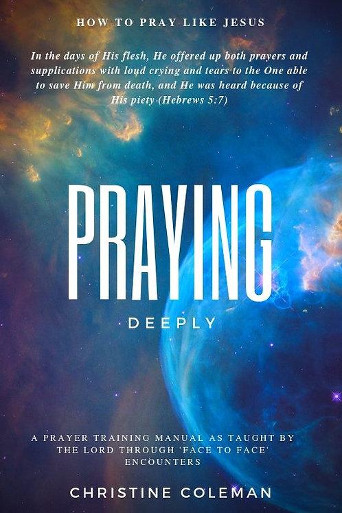 Praying Deeply - Prayer Training Manual (under construction)