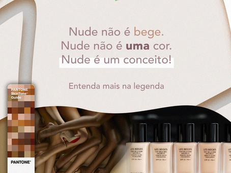 Nude não é bege, nude não é cor, nude é um conceito