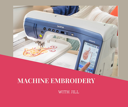 Machine Embroidery with Jill - Tuesday 27/OCT/2020