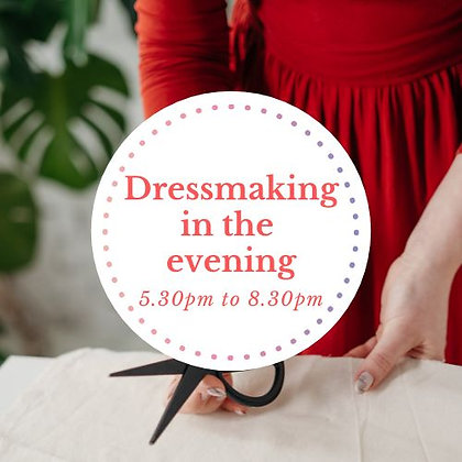 Dressmaking in the evening with Nat - Thursday 26/AUG/2021
