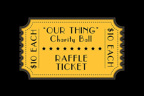 """OUR THING"" Charity Ball Raffle Ticket"