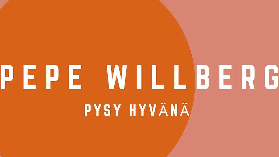 Pepe Willberg: Pysy hyvänä