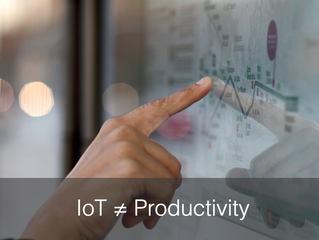Internet of Things (IoT) ≠ Productivity