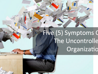 Five (5) Symptoms Of The Uncontrolled Organization