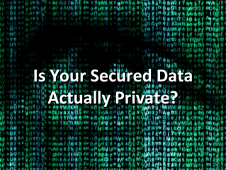 Is Your Secured (Encrypted) Data Actually Private?
