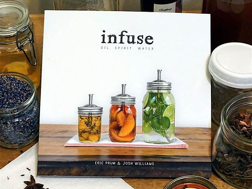 Infuse: Oil, Spirit, Water Book