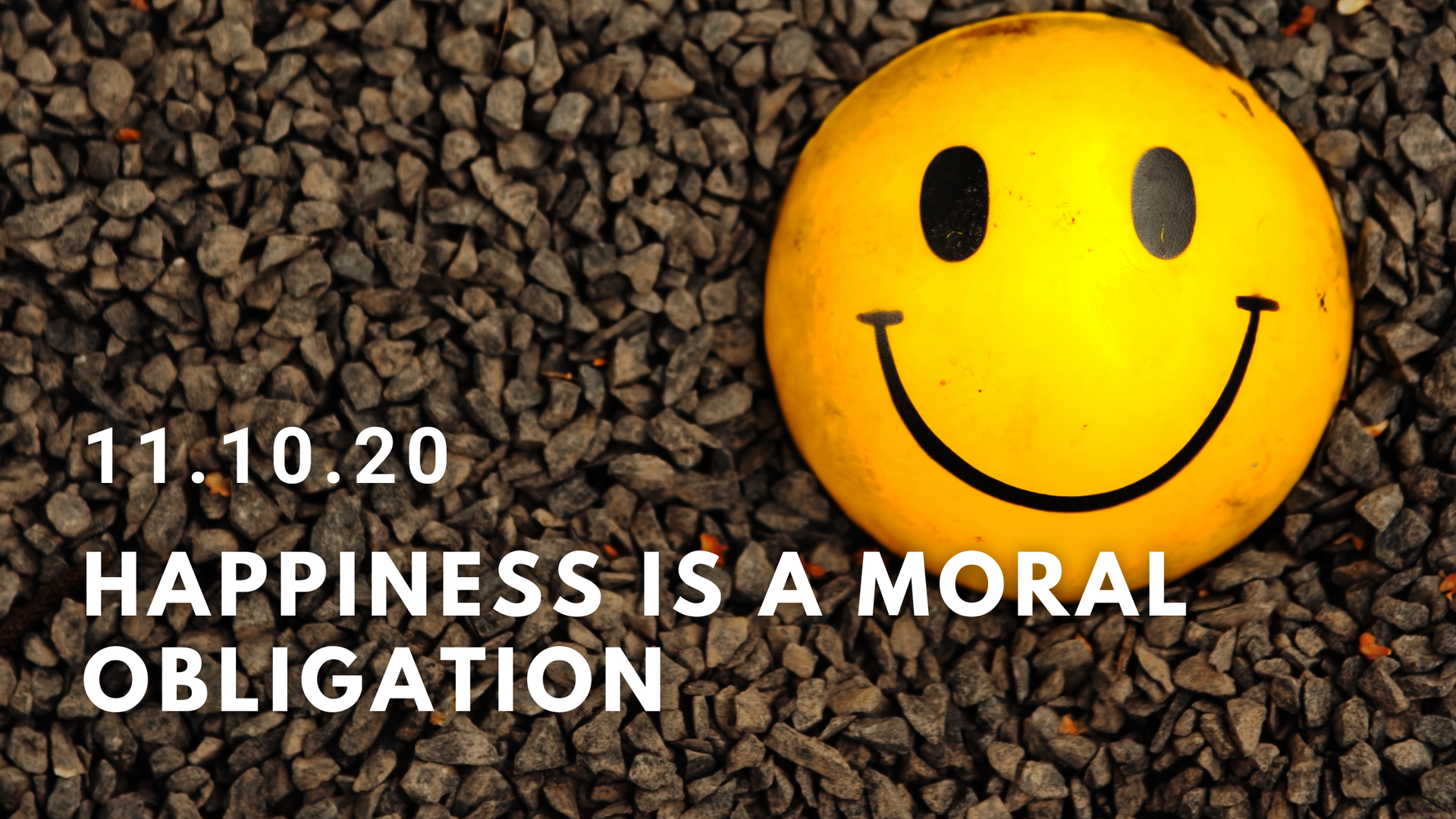 Happiness is a Moral Obligation