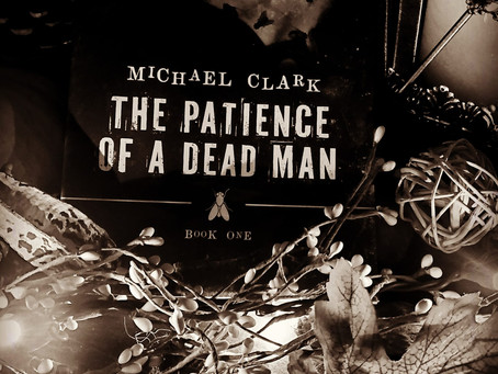 Quick Review-The Patience of a Dead Man by Michael Clark