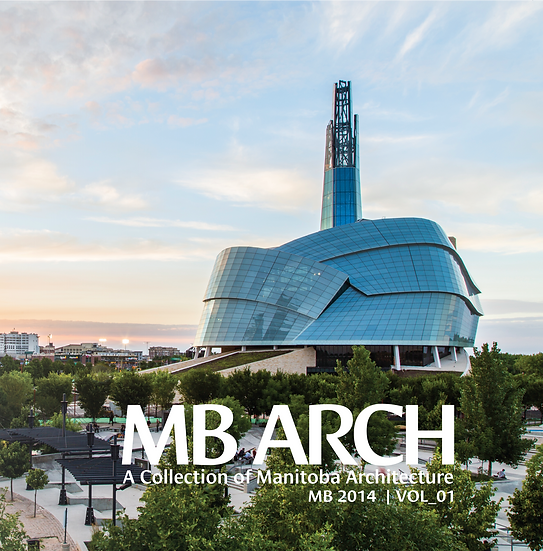 MB ARCH: A Collection of Manitoba Architecture Vol_01