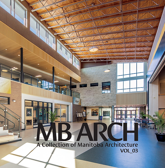 MB ARCH: A Collection of Manitoba Architecture Vol_03