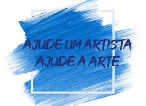 AJUDE UM ARTISTA. AJUDE A ARTE.