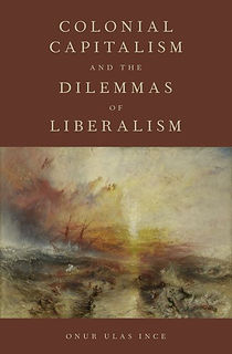 Ince Colonial Capitalism and the Dilemmas of Liberalism.jpg