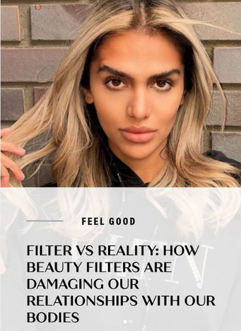 Filter vs Reality: How Beauty Filters Are Damaging Our Relationship With Our Bodies