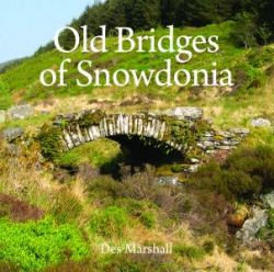 'Old Bridges of Snowdonia' by Des Marshall