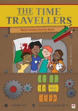 'The Time Travellers' (Welsh History Activity Book) by Tanwen Haf