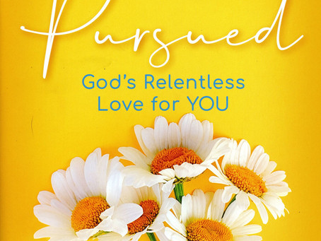 """Women's Bible Study Via Zoom: """"Pursued, God's Relentless Love for You"""""""