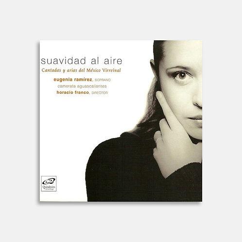 Suavidad al aire  / Eugenia Ramírez, Horacio Franco